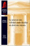 Philippe Dupichot - Le pouvoir des volontés individuelles en droit des sûretés.