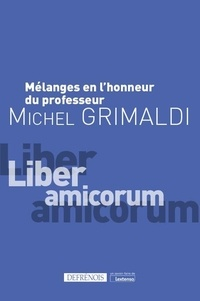 Philippe Dupichot et Marie Goré - Mélanges en l'honneur du professeur Michel Grimaldi - Liber amicorum.