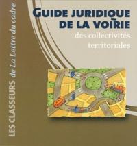Philippe Dupuis - Guide juridique de la voirie des collectivités territoriales.