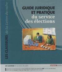 Philippe Dupuis - Guide juridique et pratique du service des élections - 2 volumes.