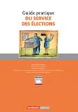 Philippe Dupuis - Guide pratique du service des élections.