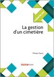 Philippe Dupuis - La gestion d'un cimetière.