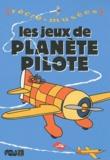 Philippe Dupuis - Les jeux de planète pilote.