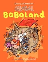 Philippe Dupuy et Charles Berberian - Bienvenue à Boboland (Tome 2) - Global Boboland.