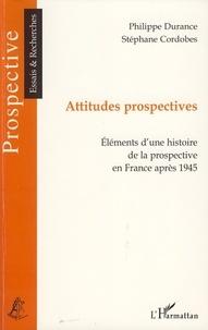 Philippe Durance et Stéphane Cordobes - Attitudes prospectives - Eléments d'une histoire de la prospective en France après 1945.