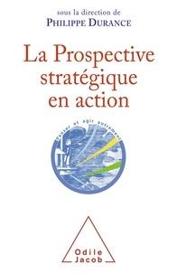 Philippe Durance - La Prospective stratégique en action - Bilan et perspectives d'une discipline intellectuelle.