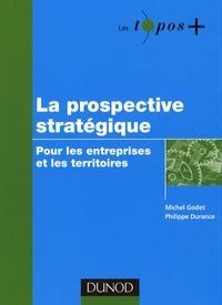 Philippe Durance et Michel Godet - La prospective stratégique - Pour les entreprises et les territoires.