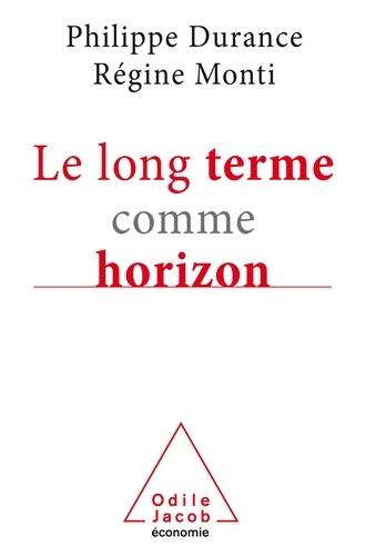 Le long terme comme horizon. Système d'anticipation et métamorphose des organisations
