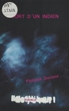 Philippe Durand - Mort d'un indien.