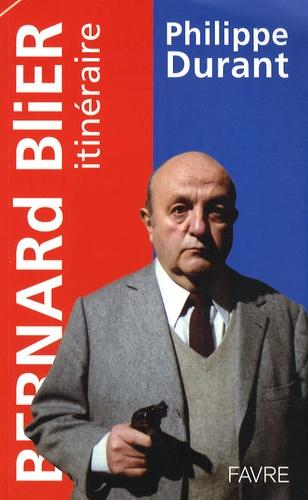Philippe Durant - Bernard Blier - Itinéraire.