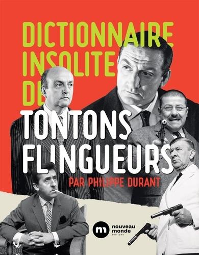 Philippe Durant - Dictionnaire insolite des Tontons flingueurs.