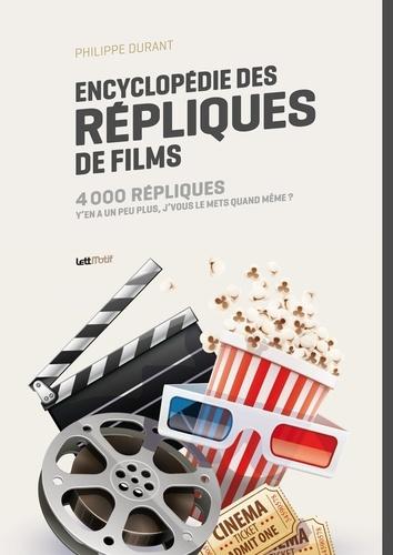 Encyclopédie des répliques de films. 4000 répliques