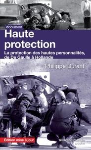 Haute protection - La protection des hautes personnalités de De Gaulle à Hollande.pdf