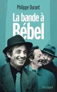Philippe Durant - La Bande à Bébel.