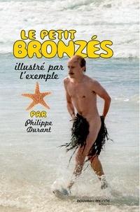 Philippe Durant - Le petit Bronzés illustré par l'exemple.