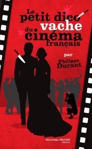 Philippe Durant - Le petit dico vache du cinéma français.