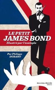 Philippe Durant - Le petit James Bond illustré par l'exemple.