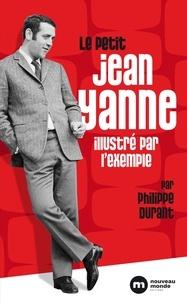 Philippe Durant - Le petit Jean Yanne illustré par l'exemple.