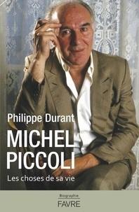 Philippe Durant - Michel Piccoli - Les choses de sa vie.