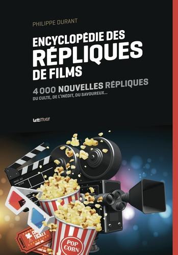 Répliques de films Tome 2 Encyclopédie des répliques de films. 4 000 nouvelles répliques, du culte, de l'inédit, du savoureux...