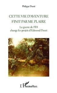 Ucareoutplacement.be Cette vie d'aventure finit par me plaire - La guerre de 1914 change les projets d'Edmond Duret Image