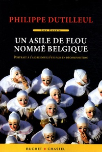 Un asile de flou nommé Belgique - Portrait à laigre-doux dun pays en décomposition.pdf