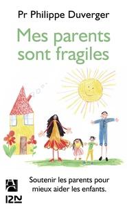 Philippe Duverger - Mes parents sont fragiles.