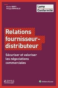 Philippe Duvocelle et Nicolas Genty - Relations fournisseur-distributeur - Sécuriser et valoriser les négociations commerciales.