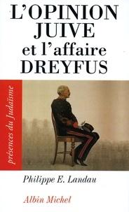 Philippe E Landau - L'Opinion juive et l'affaire Dreyfus.