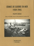 Philippe Eberlin - Crimes de guerre en mer 1939-1945.