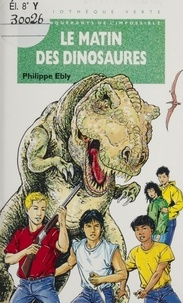 Philippe Ebly - Le matin des dinosaures.