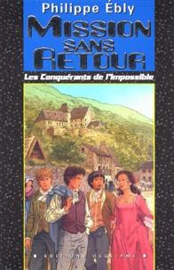 Philippe Ebly - Les Conquérants de l'Impossible 9 : Mission sans retour.