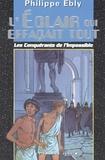 Philippe Ebly - Les Conquérants de l'Impossible Tome 1 : L'Eclair qui effaçait tout.