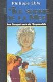 Philippe Ebly - Les Conquérants de l'Impossible Tome 5 : L'île surgie de la mer.