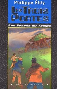 Philippe Ebly - Les évadés du temps  : Les trois portes.