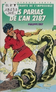 Philippe Ebly - Les Parias de l'an 2187.