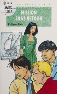 Philippe Ebly - Mission sans retour.