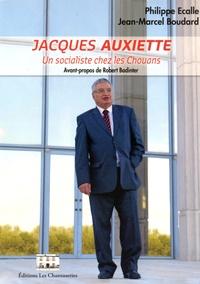 Philippe Ecalle et Jean-Marcel Boudard - Jacques Auxiette - Un socialiste chez les Chouans.