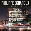 Philippe Echaroux - Philippe Echaroux - Le street art 2.0.