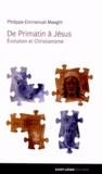 Philippe-Emmanuel Maeght - De Primatin à Jésus - Evolution et christianisme.
