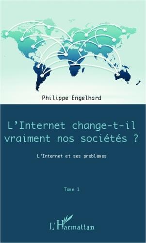 Internet change-t-il vraiment nos sociétés ?. Techniques, cultures et sociétés - Philippe Engelhard