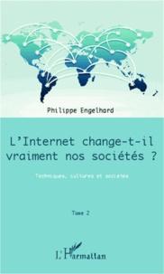 Philippe Engelhard - Internet change-t-il vraiment nos sociétés ? - Techniques, cultures et sociétés.