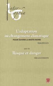 Ladaptation au changement climatique - Pour ouvrir la boîte noire suivi de Risque et danger.pdf