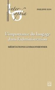 Philippe Eon - L'importance du langage dans l'administration. Méditations luhmanniennes.