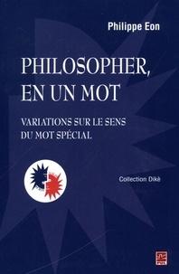 Philippe Eon - Philosopher, en un mot.