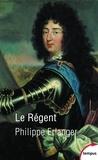 Philippe Erlanger - Le Régent - Trahi par son destin.