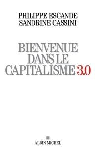 Philippe Escande et Sandrine Cassini - Bienvenue dans le capitalisme 3.0.