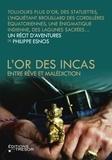 Philippe Esnos - L'or des Incas - Entre rêve et malédiction.