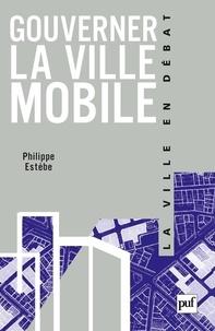 Philippe Estèbe - Gouverner la ville mobile - Intercommunalité et démocratie locale.