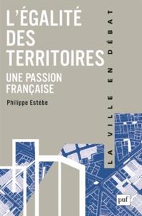 Philippe Estèbe - L'égalité des territoires, une passion française.